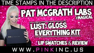 Pat McGrath Labs LUST: GLOSS EVERYTHING KIT - Lip Swatches & Review #Magical