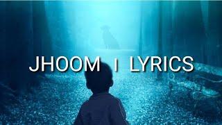 JHOOM SONG LYRICS. - YouTube