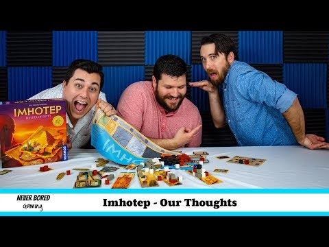 Never Bored Gaming - Our Thoughts (Imhotep)