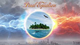 DUAL EQUATION - Forever and a day