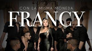 Francy   Con La Misma Moneda (Video Oficial)