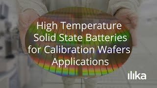High Temperature Solid State Batteries for Calibration Wafers Applications