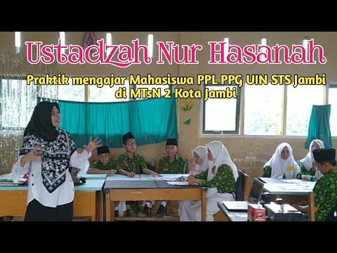 Nur Hasanah: Praktik mengajar di MTsN 2 Kota Jambi