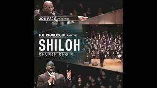 H B  Charles Jr  and the Shiloh Church Choir Joe Pace Medley