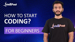 How To Start Coding | Programming For Beginners | Learn Coding | Intellipaat
