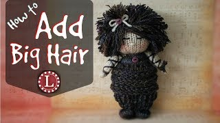 How To Add Hair To Your Knit  Doll - Beginner EASY | Loomahat