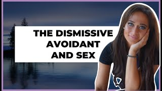 Dismissive Avoidant & Intimacy!