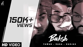 RAGA | BAKSH | featuring HARJAS | YAWAR | Official Audio