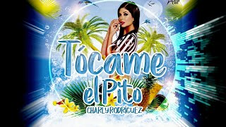Tócame El Pito (Audio) - Charly Rodriguez  (Video)