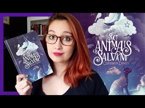 Só os Animais Salvam (Ceridwen Dovey) | Resenhando Sonhos
