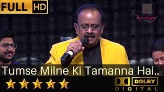 S. P. Balasubrahmanyam sings Tumse Milne Ki Tamanna Hai