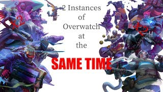 How To Run 2 Instances Of Overwatch At The Same Time