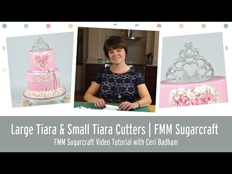 How to use the Large Tiara & Small Cutters | FMM Sugarcraft