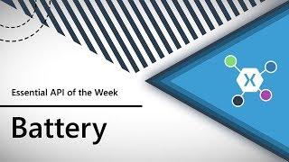 Battery (Xamarin.Essentials API of the Week)