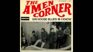 The Amen Corner - Gin House Blues