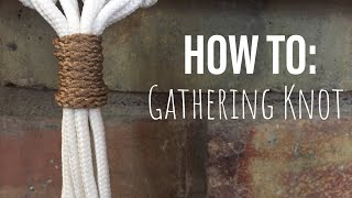 Macrame 101: Gathering (Wrapping) Knot Tutorial