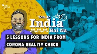 Big Crisis = Big Reality Check: Five Lessons For India | The Quint