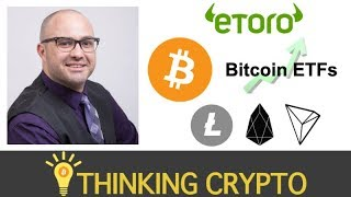 Interview: Mati Greenspan of eToro - Bullish Market Sentiment - Bitcoin ETFs SEC - LTC, EOS, TRX BTT