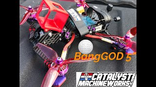 Catalyst MachineWorks BangGOD 5"