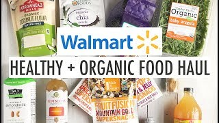 Walmart Healthy + Organic Food Haul | Healthy Food On A Budget