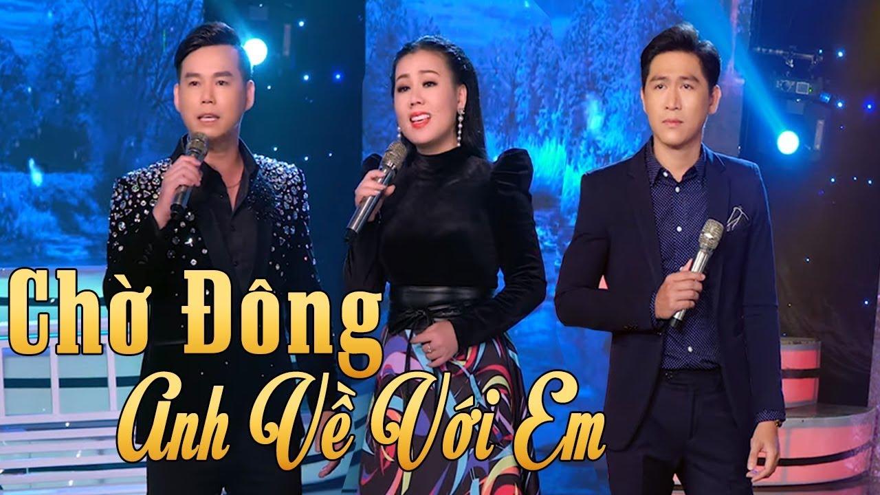 Chờ Đông - Anh Về Với Em | Lưu Ánh Loan - Huỳnh Thanh Vinh - Tùng Anh thumbnail