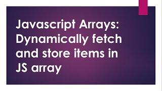 JavaScript tutorial  ep 10: Javascript Arrays and Tutorial on javascript dynamic array 2018