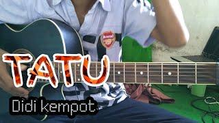 TATU   DIDI KEMPOT ( KUNCI GITAR DAN LIRIK)BY Tokey Tky