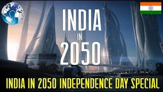 INDIA in 2050 An Independence Day Special