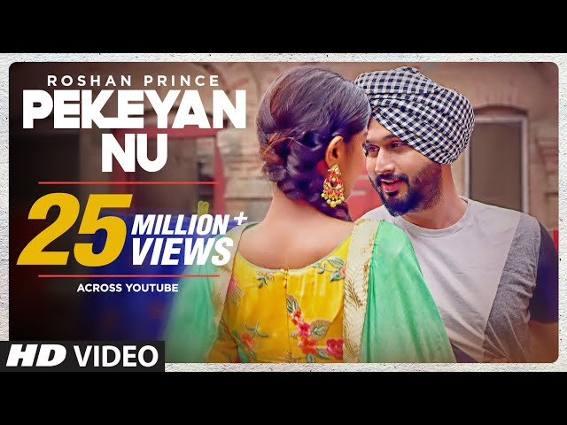 Pekeyan Nu Full Video Song HD | Roshan Prince | Latest Punjabi Songs 2017