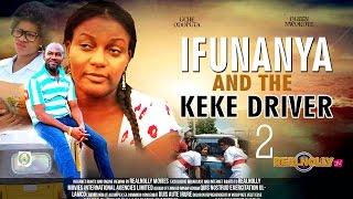 Ifunanya And The Keke Driver 2  - (2014) Nigeria Nollywood Movie