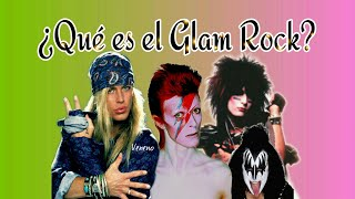 ¿Qué Es El Glam Rock? - La Historia Del Glam Rock