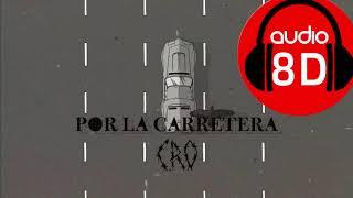 C.R.O - POR LA CARRETERA (AUDIO 8D) Use Audífonos!