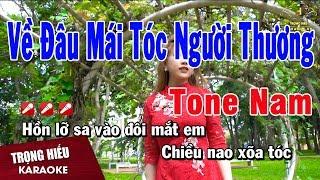 karaoke-ve-dau-mai-toc-nguoi-thuong-tone-nam-nhac-song-trong-hieu