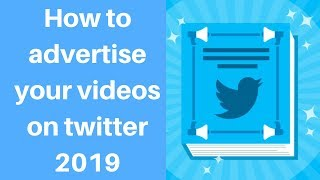How to advertise your videos on twitter 2019 | Digital Marketing Tutorial