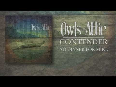 Owls in the Attic - No Dinner For Mike