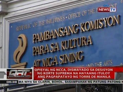 QRT: NCCA, dismayado sa desisyon ng SC na hayaang ituloy ang pagpapatayo ng Torre de Manila