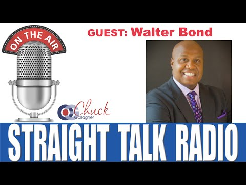 Walter Bond interviewed by Chuck Gallagher on Straight Talk Radio