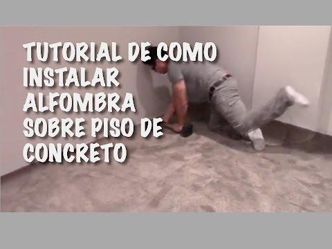 Tutorial de Como Instalar Alfombra sobre piso de concreto