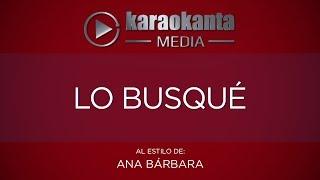 Karaokanta - Ana Barbara - Lo busqué