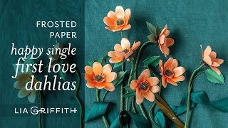 DIY Frosted Paper | Happy Single First Love Dahlia