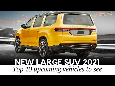 10 New Large SUVs to Arrive by 2021: Rundown of the Latest Full-Size Models
