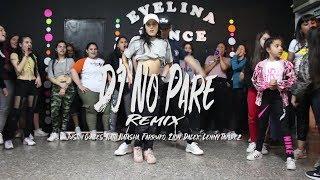 DJ No Pare REMIX Justin  QUILES, Natti Natasha, Farruko, Zion, Dalex, | Choregraphy By Braian Miño