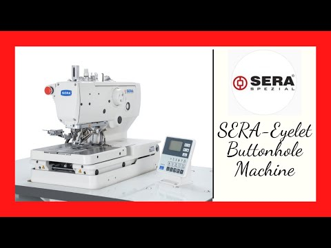 SERA 9820- Electronic Eyelet Buttonhole machine