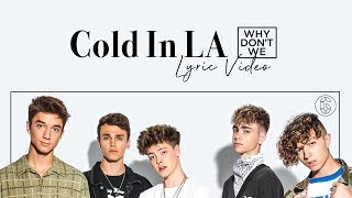 Why Don't We - Cold In LA -  Lyric Video   6CAST