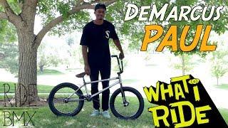 DEMARCUS PAUL - WHAT I RIDE (BMX BIKE CHECK)