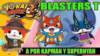 YO-KAI WATCH 3 BLASTERS 3 con suscriptores | a por KAPMAN y SUPERNYAN