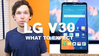 LG V30: What To Expect