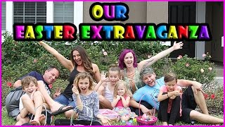 OUR EASTER EXTRAVAGANZA | We Are The Davises