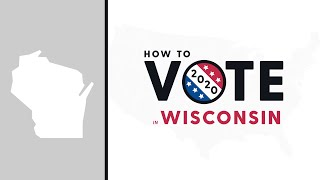 How To Vote In Wisconsin 2020