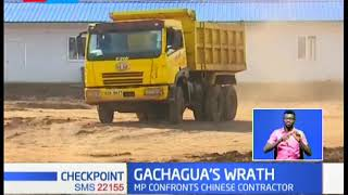 MP Gachagua confronts Chinese contractors